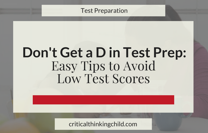 Test Prep Blog Post: Don't Get a D in Test Prep: Easy Tips to Avoid Low Test Scores