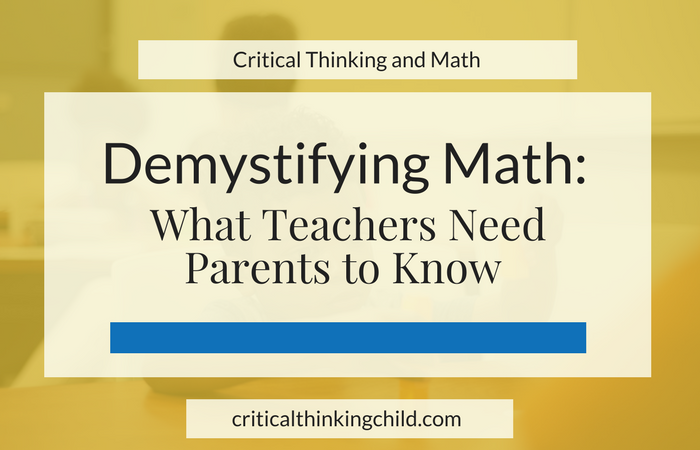 Demystifying Math: What Teachers Need Parents to Know