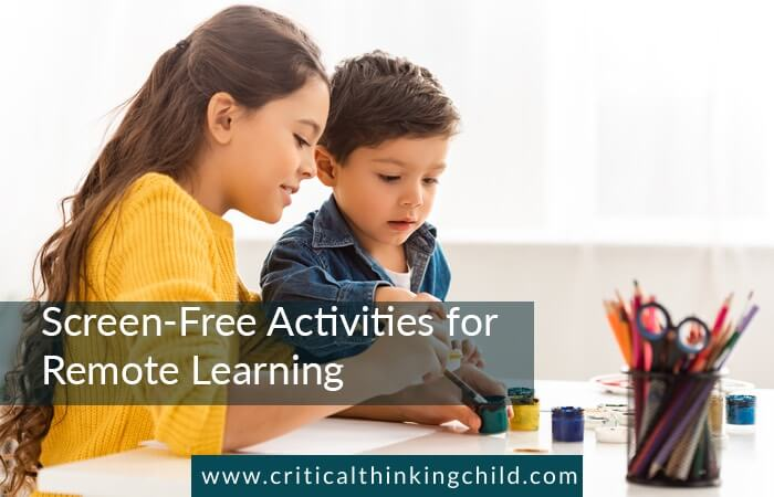 Screen Free Activities For Remote Learning The Critical Thinking Child